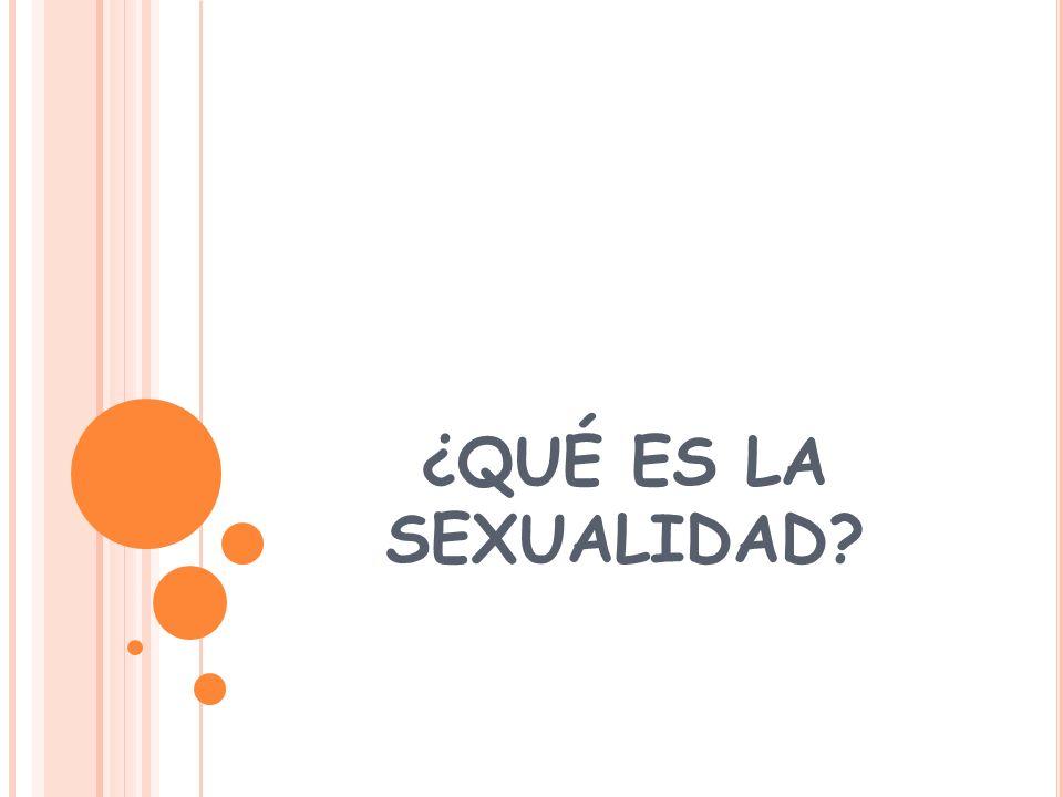 ¿QUÉ ES LA SEXUALIDAD