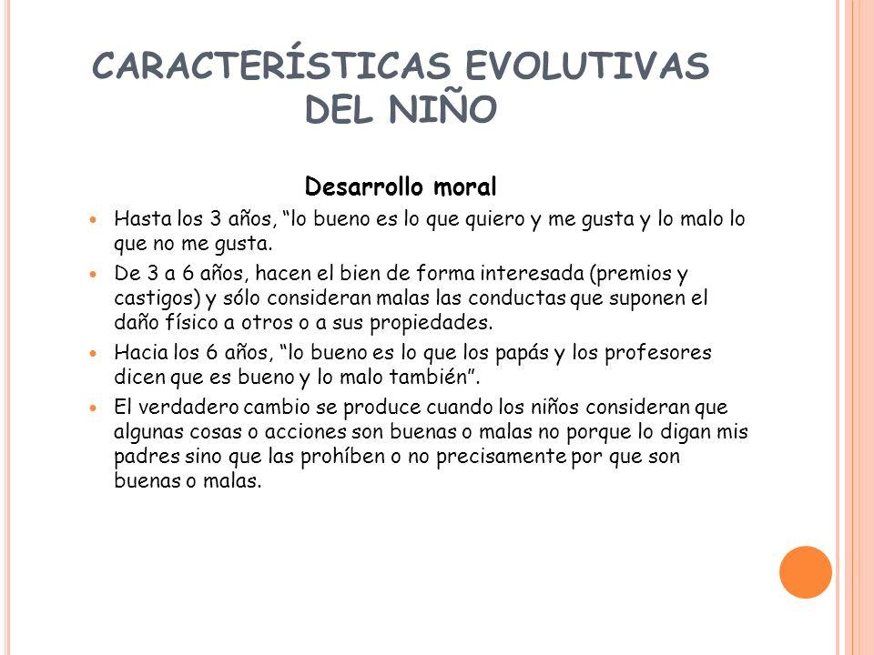 CARACTERÍSTICAS EVOLUTIVAS DEL NIÑO