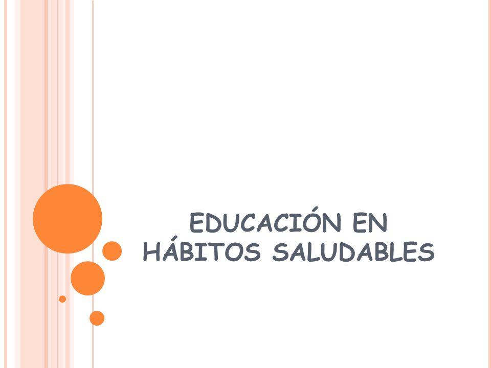EDUCACIÓN EN HÁBITOS SALUDABLES