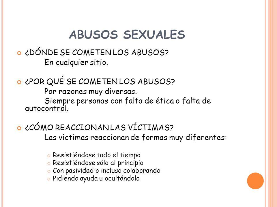 ABUSOS SEXUALES ¿DÓNDE SE COMETEN LOS ABUSOS En cualquier sitio.