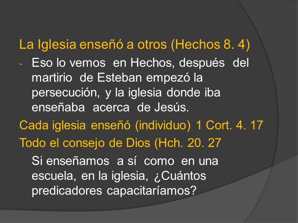 La Iglesia enseñó a otros (Hechos 8. 4)