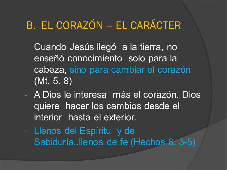 B. EL CORAZÓN – EL CARÁCTER