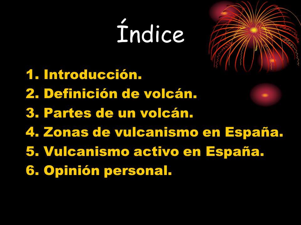 Índice 1. Introducción. 2. Definición de volcán.