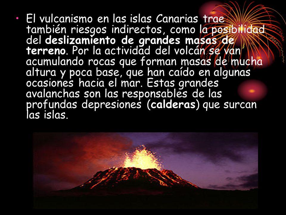 El vulcanismo en las islas Canarias trae también riesgos indirectos, como la posibilidad del deslizamiento de grandes masas de terreno.
