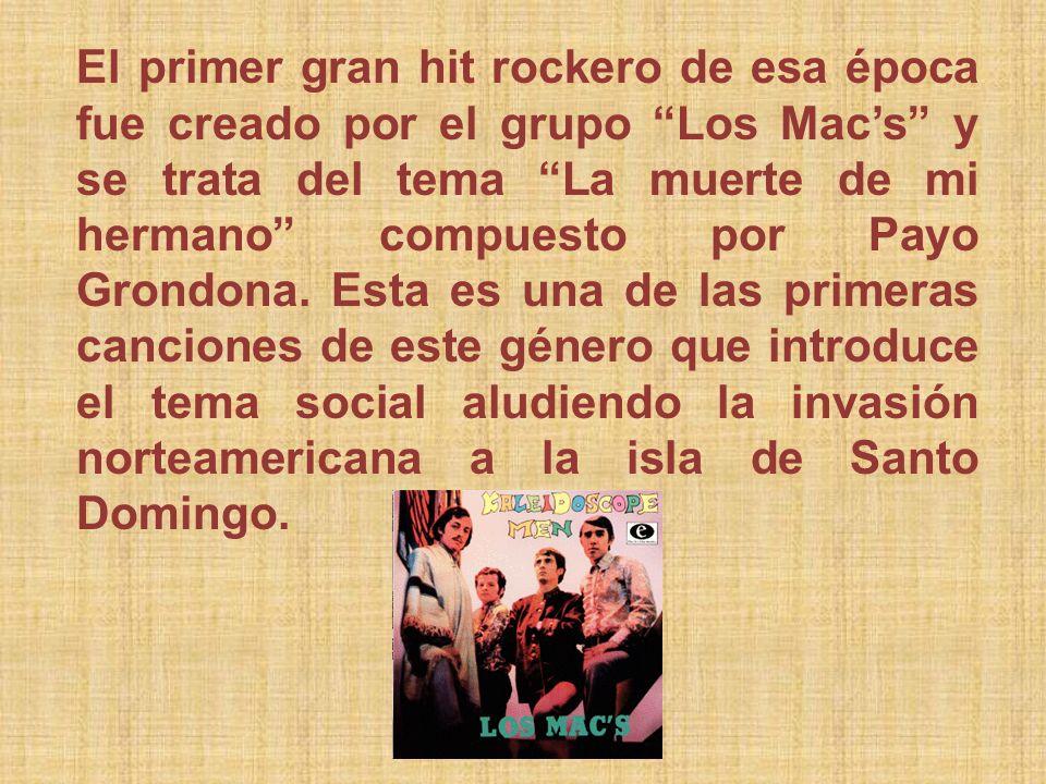 El primer gran hit rockero de esa época fue creado por el grupo Los Mac's y se trata del tema La muerte de mi hermano compuesto por Payo Grondona.