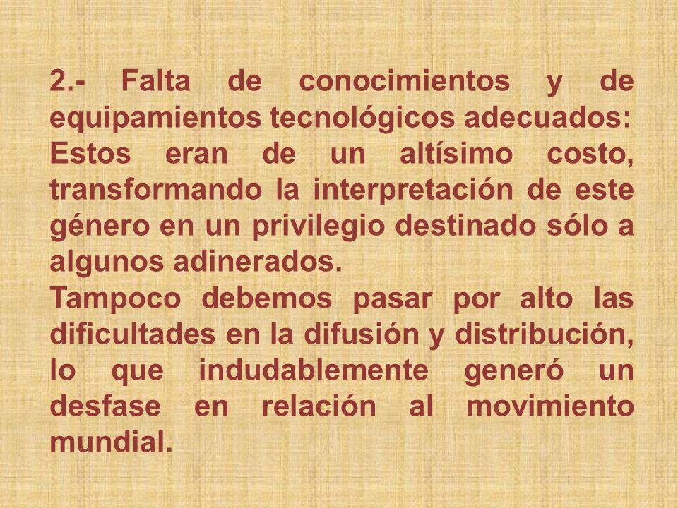 2.- Falta de conocimientos y de equipamientos tecnológicos adecuados: