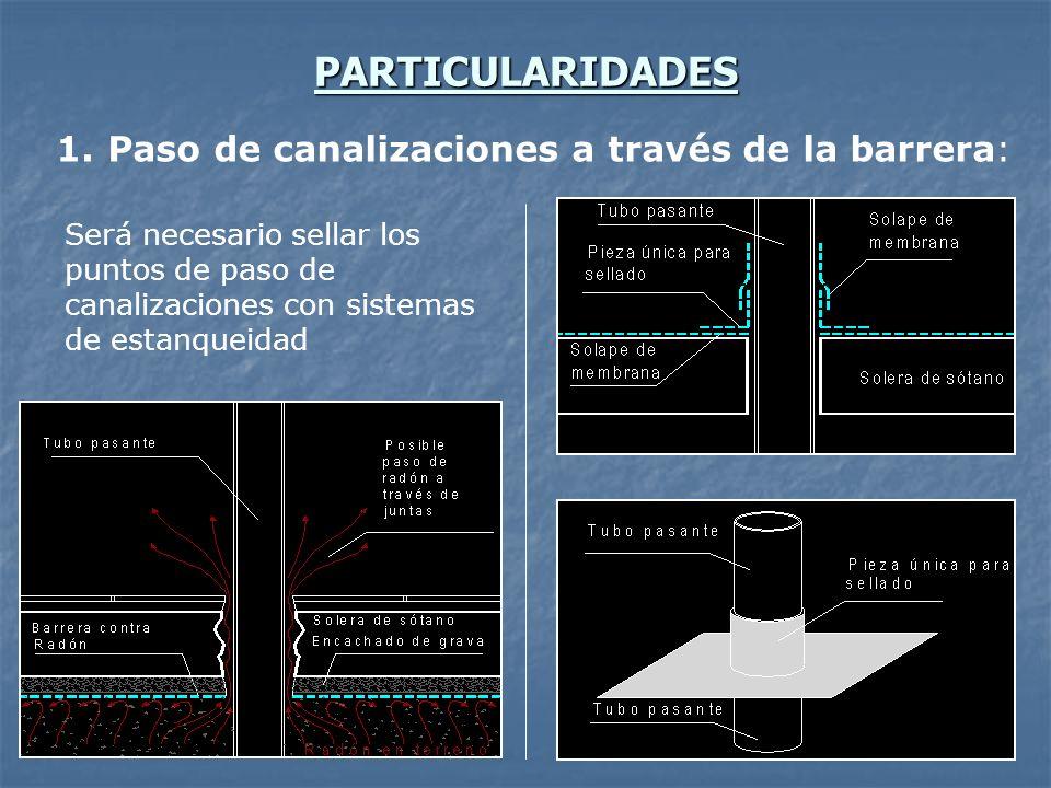 PARTICULARIDADES Paso de canalizaciones a través de la barrera: