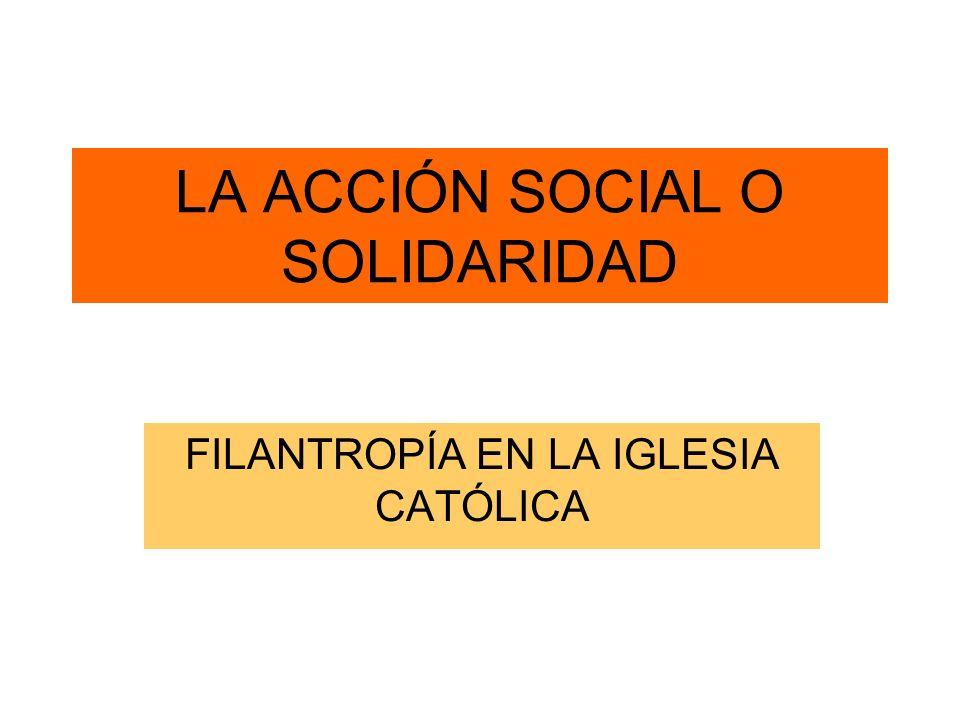 LA ACCIÓN SOCIAL O SOLIDARIDAD