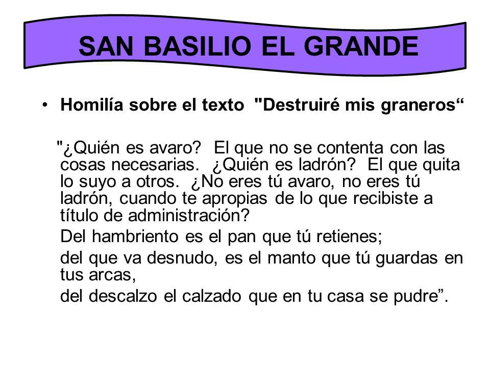 SAN BASILIO EL GRANDE Homilía sobre el texto Destruiré mis graneros