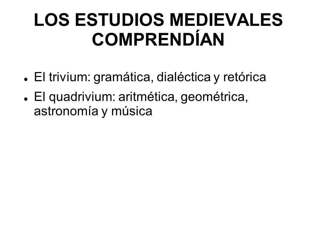 LOS ESTUDIOS MEDIEVALES COMPRENDÍAN