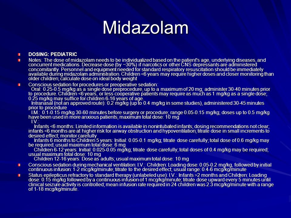 Midazolam DOSING: PEDIATRIC
