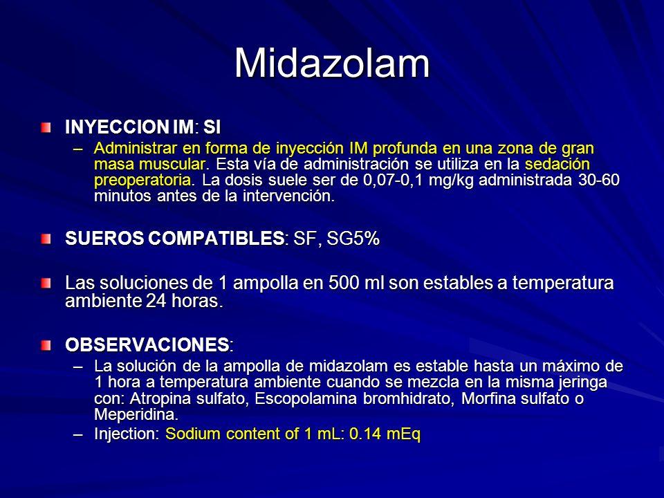 Midazolam INYECCION IM: SI SUEROS COMPATIBLES: SF, SG5%