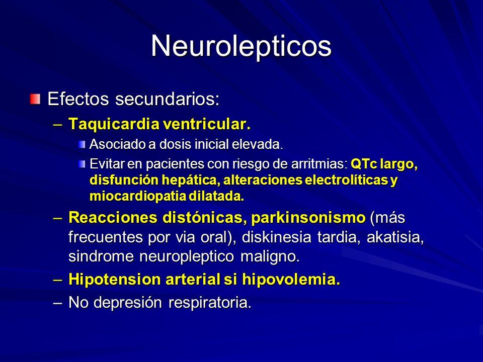 Neurolepticos Efectos secundarios: Taquicardia ventricular.