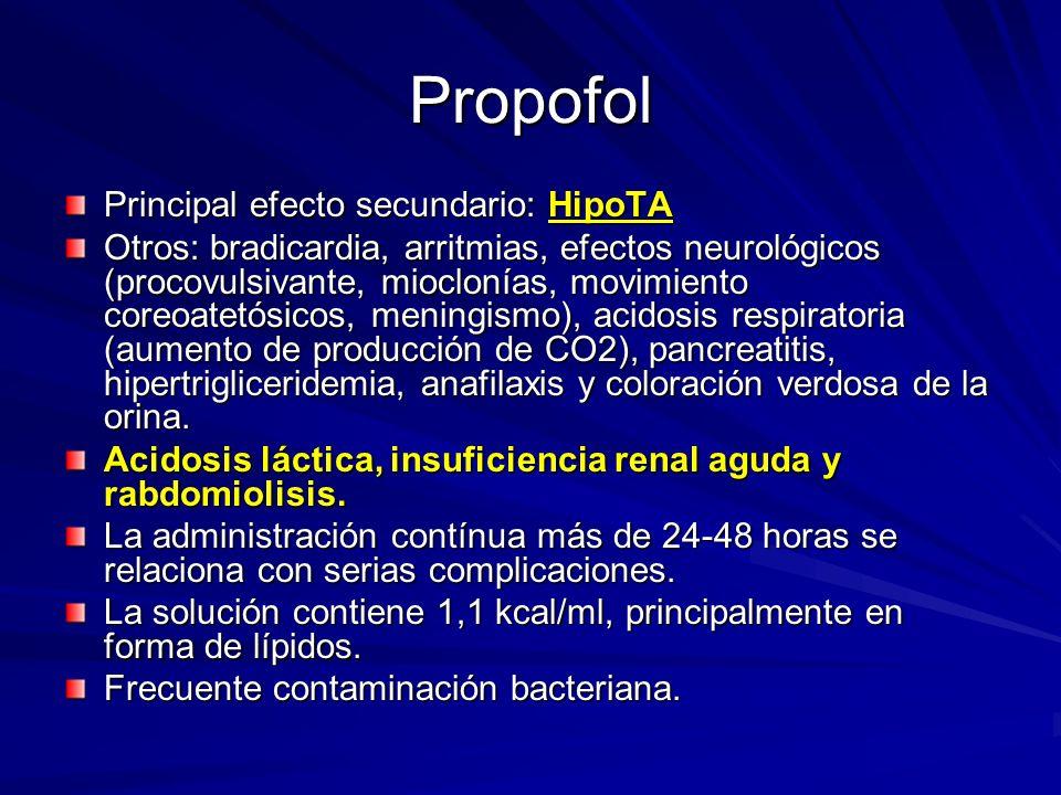 Propofol Principal efecto secundario: HipoTA