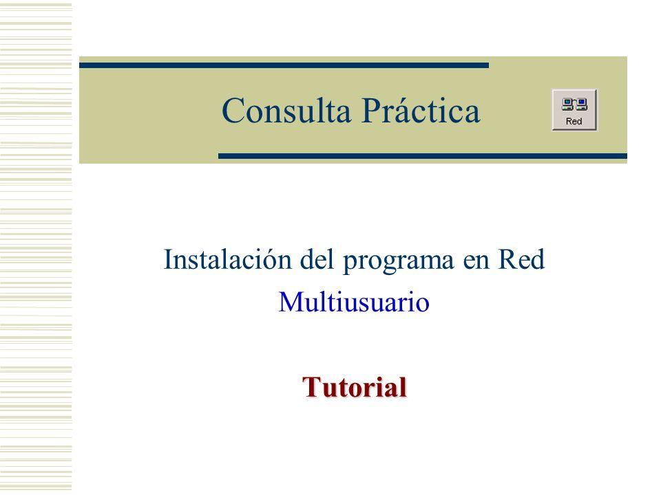 Instalación del programa en Red Multiusuario Tutorial