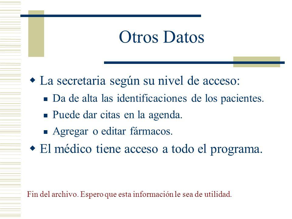 Otros Datos La secretaria según su nivel de acceso: