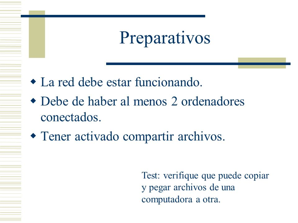 Preparativos La red debe estar funcionando.