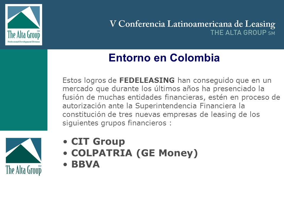 Entorno en Colombia CIT Group COLPATRIA (GE Money) BBVA