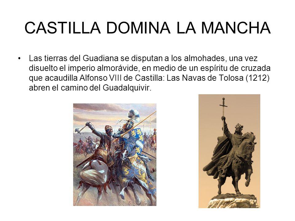 CASTILLA DOMINA LA MANCHA