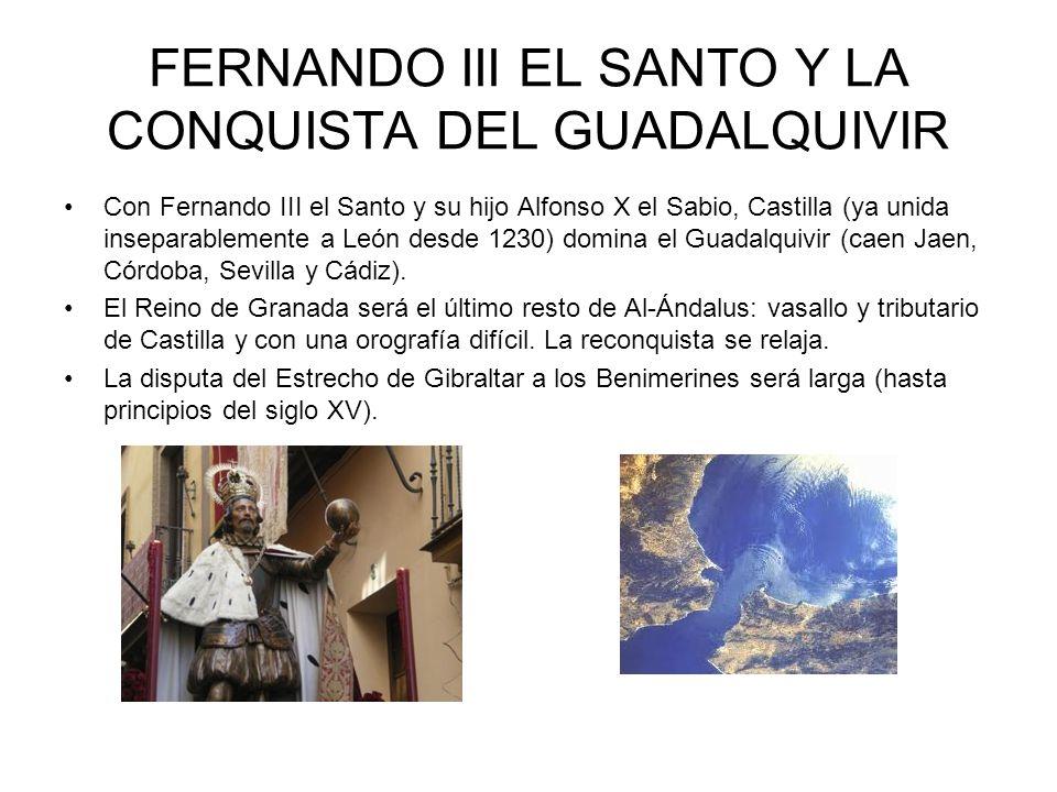 FERNANDO III EL SANTO Y LA CONQUISTA DEL GUADALQUIVIR