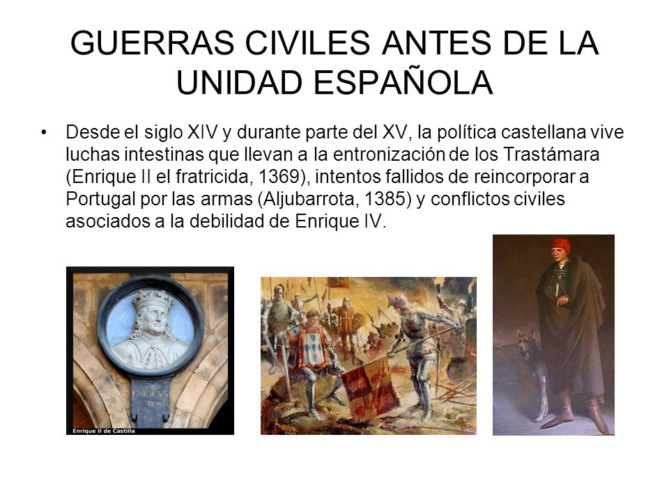 GUERRAS CIVILES ANTES DE LA UNIDAD ESPAÑOLA