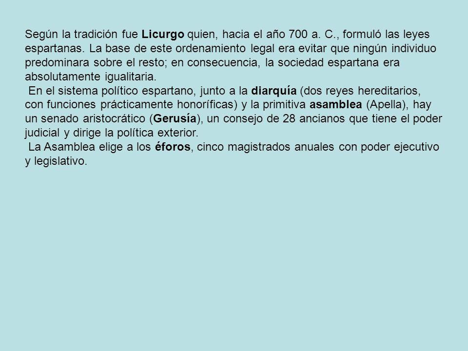 Según la tradición fue Licurgo quien, hacia el año 700 a. C