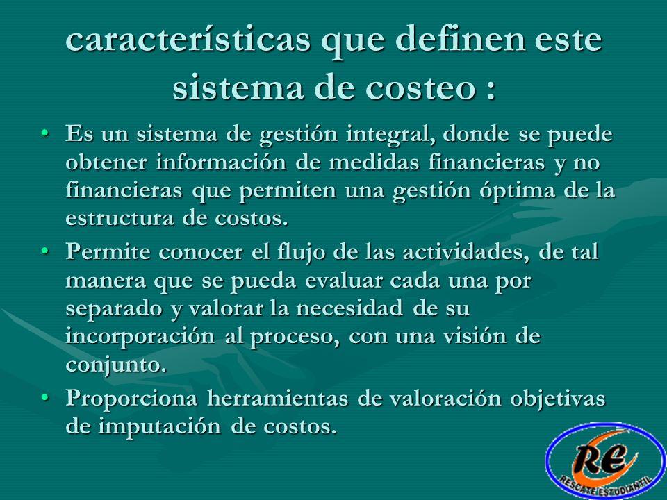 características que definen este sistema de costeo :