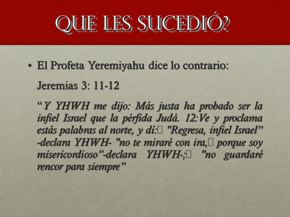 Que les sucedió El Profeta Yeremiyahu dice lo contrario: