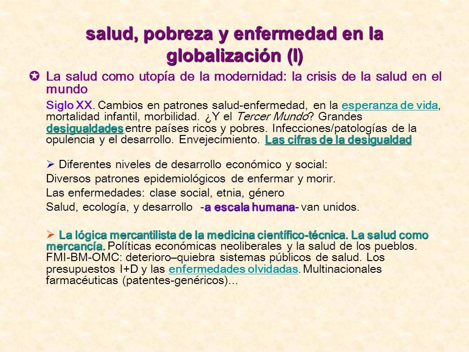 salud, pobreza y enfermedad en la globalización (I)