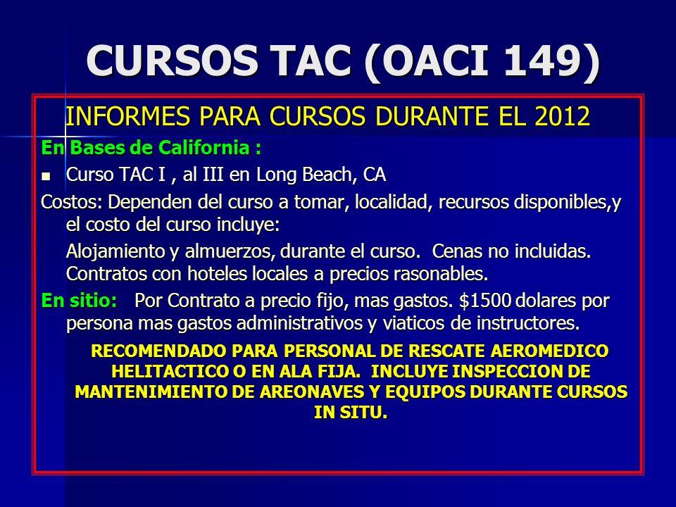 CURSOS TAC (OACI 149) INFORMES PARA CURSOS DURANTE EL 2012