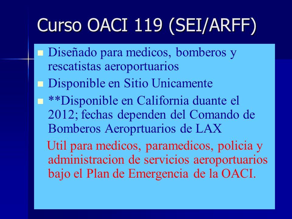 Curso OACI 119 (SEI/ARFF) Diseñado para medicos, bomberos y rescatistas aeroportuarios. Disponible en Sitio Unicamente.