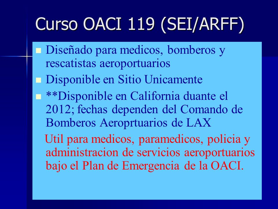 Curso OACI 119 (SEI/ARFF)Diseñado para medicos, bomberos y rescatistas aeroportuarios. Disponible en Sitio Unicamente.