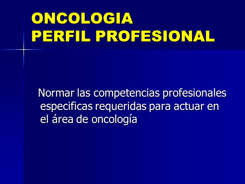 ONCOLOGIA PERFIL PROFESIONAL