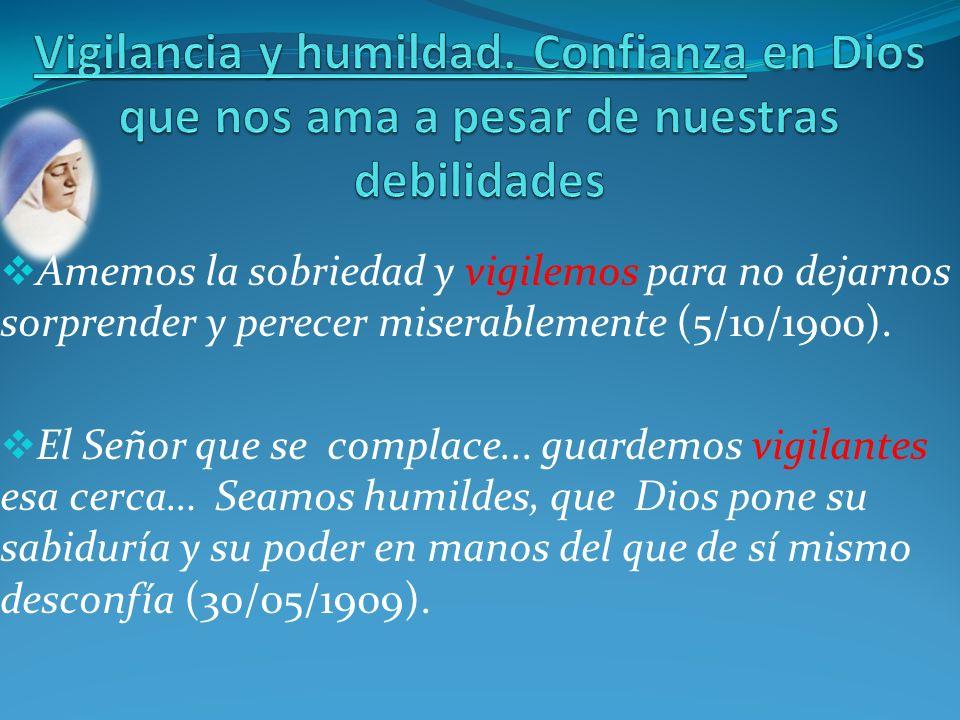 Vigilancia y humildad. Confianza en Dios que nos ama a pesar de nuestras debilidades