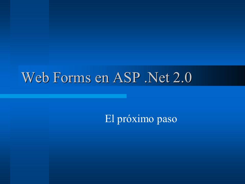 Web Forms en ASP .Net 2.0 El próximo paso