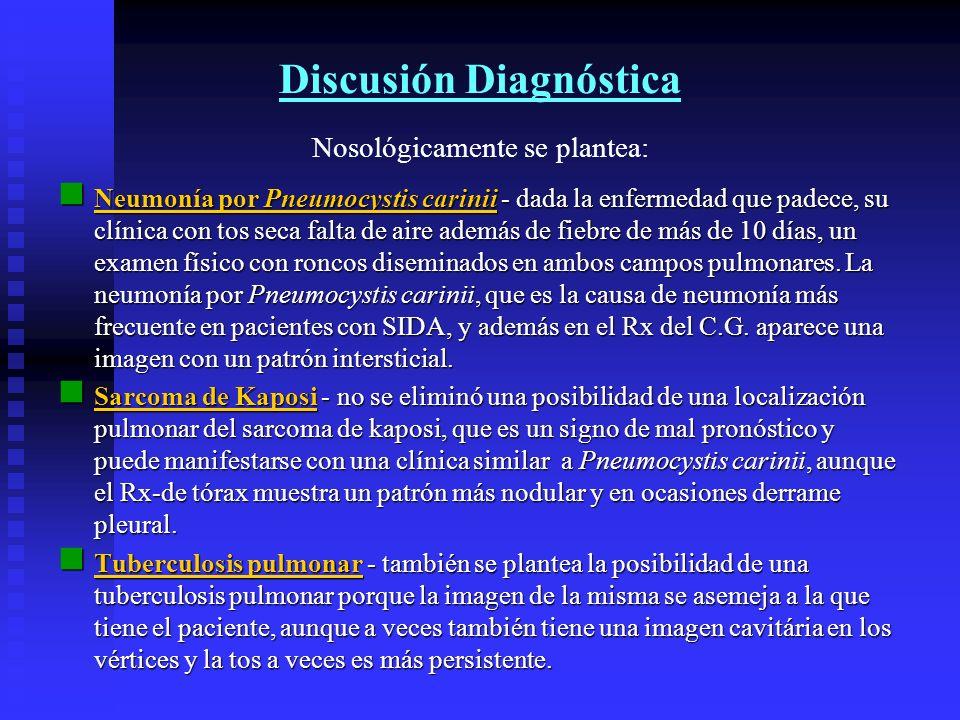 Discusión Diagnóstica Nosológicamente se plantea: