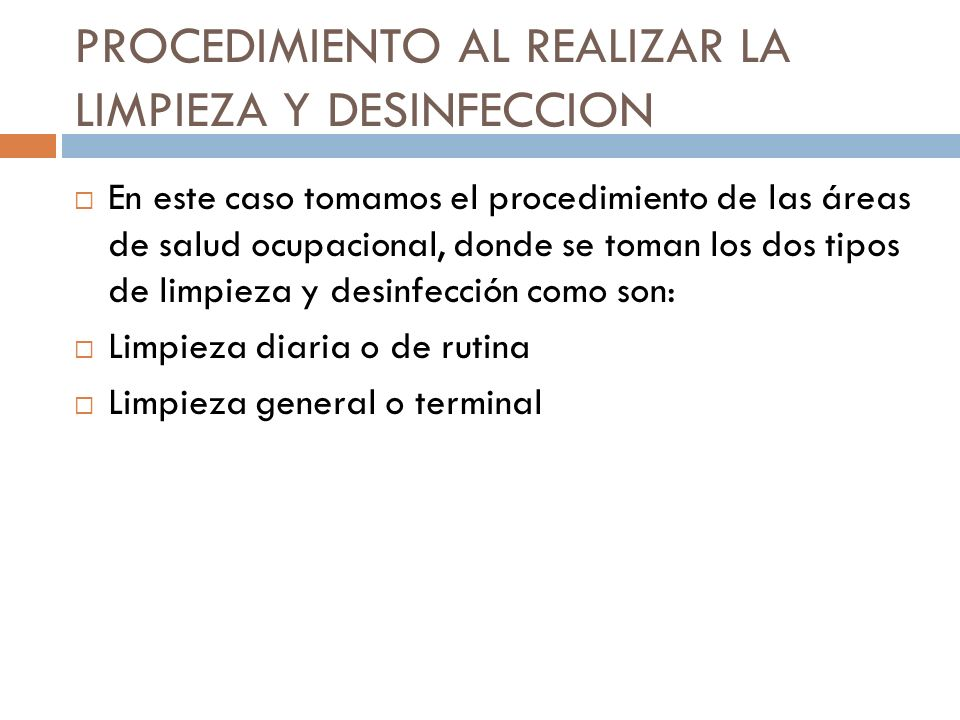 PROCEDIMIENTO AL REALIZAR LA LIMPIEZA Y DESINFECCION