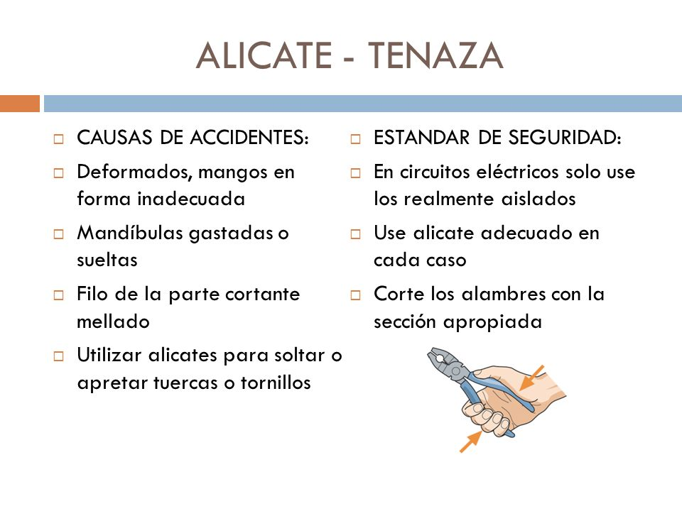 ALICATE - TENAZA CAUSAS DE ACCIDENTES: ESTANDAR DE SEGURIDAD: