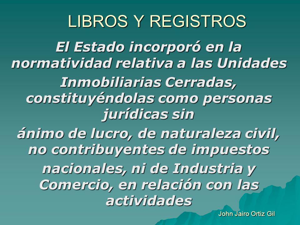 LIBROS Y REGISTROS El Estado incorporó en la normatividad relativa a las Unidades.