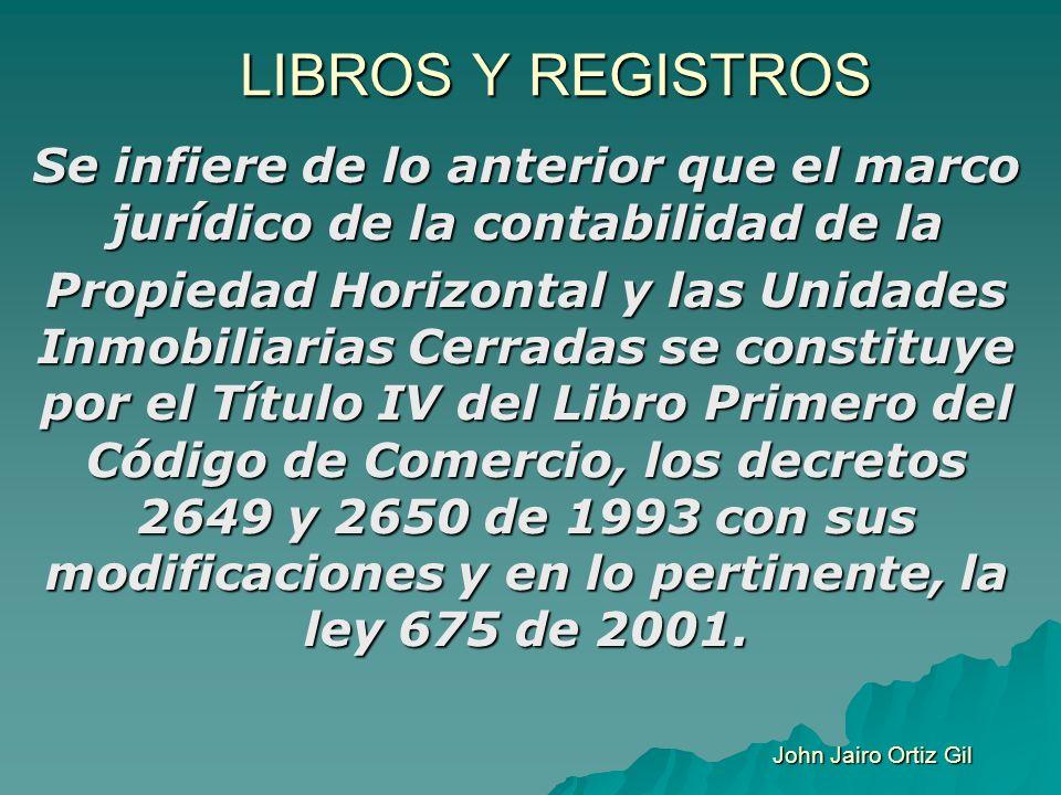 LIBROS Y REGISTROS Se infiere de lo anterior que el marco jurídico de la contabilidad de la.