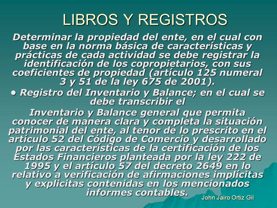 • Registro del Inventario y Balance; en el cual se debe transcribir el