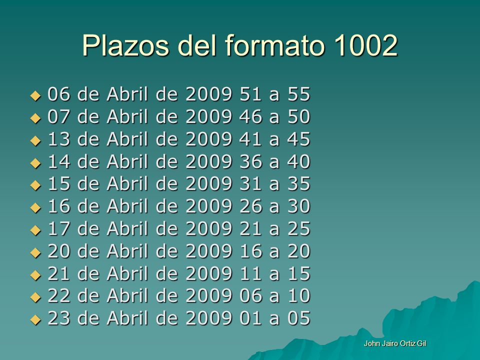 Plazos del formato 1002 06 de Abril de 2009 51 a 55