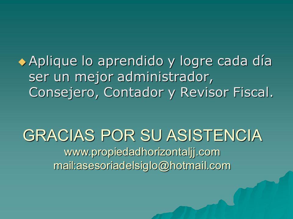 Aplique lo aprendido y logre cada día ser un mejor administrador, Consejero, Contador y Revisor Fiscal.