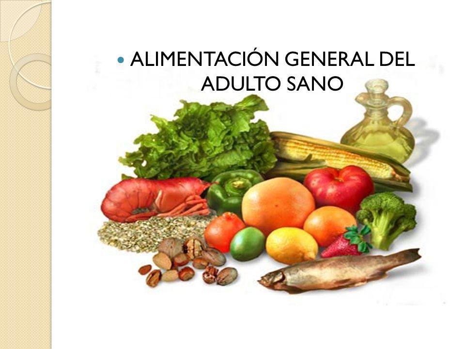 ALIMENTACIÓN GENERAL DEL ADULTO SANO