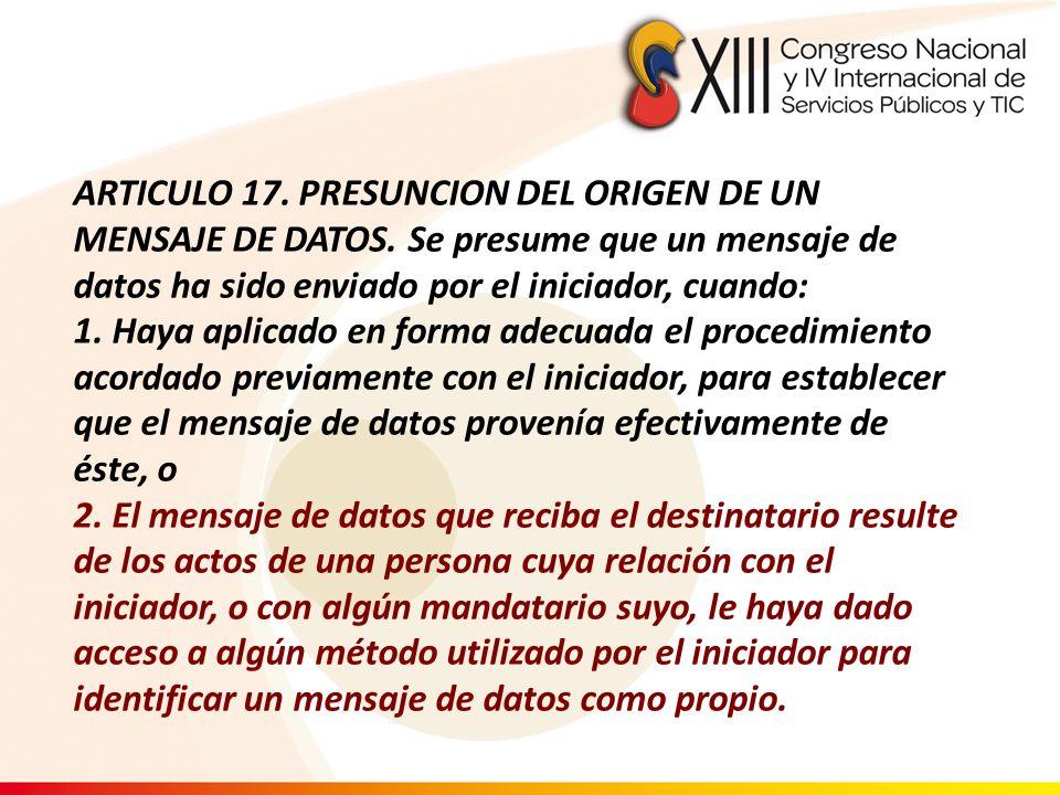 ARTICULO 17. PRESUNCION DEL ORIGEN DE UN MENSAJE DE DATOS