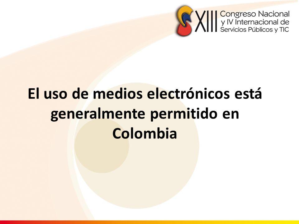 El uso de medios electrónicos está generalmente permitido en Colombia