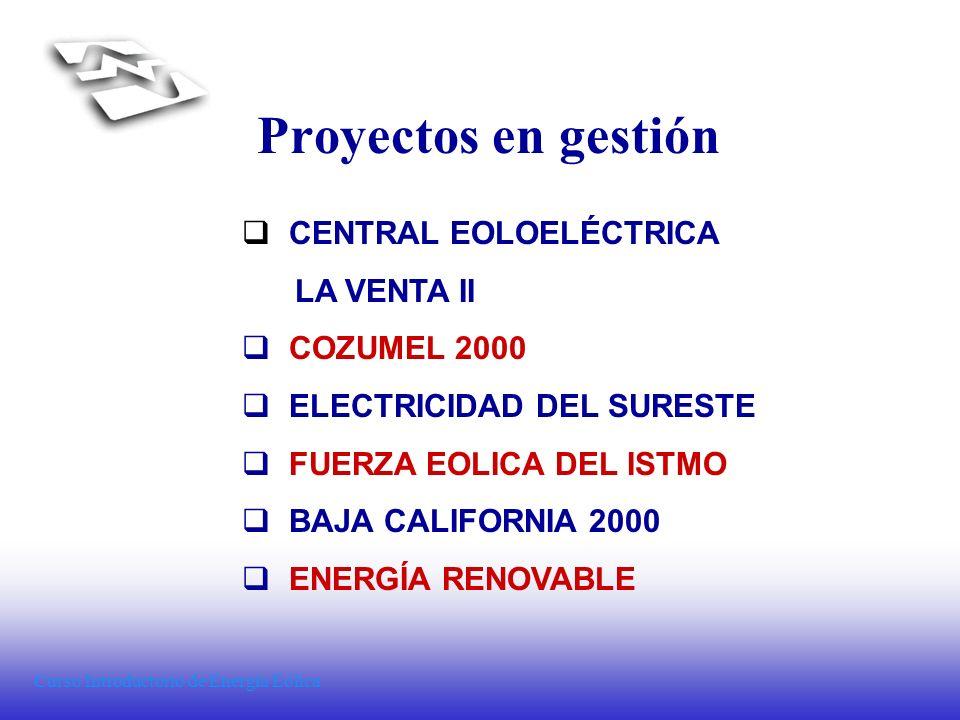 Proyectos en gestión CENTRAL EOLOELÉCTRICA LA VENTA II COZUMEL 2000