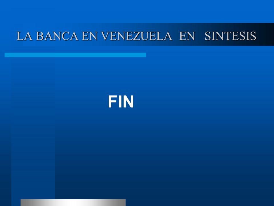 LA BANCA EN VENEZUELA EN SINTESIS