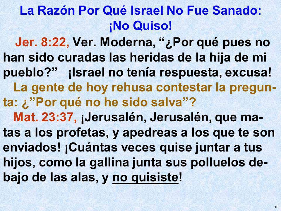 La Razón Por Qué Israel No Fue Sanado: ¡No Quiso!