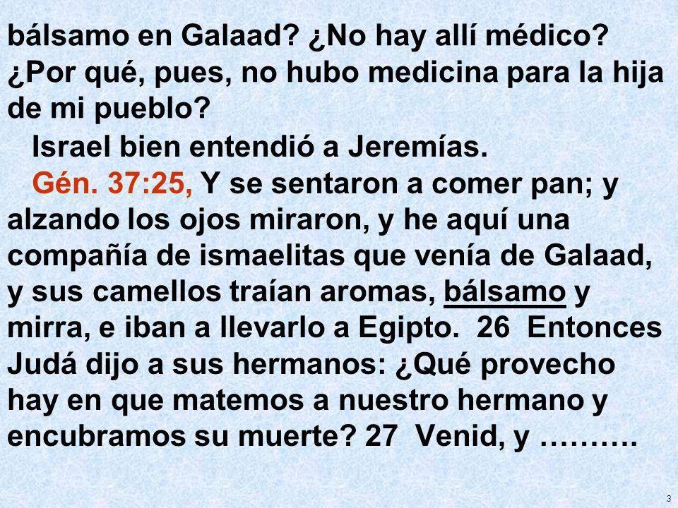 bálsamo en Galaad. ¿No hay allí médico